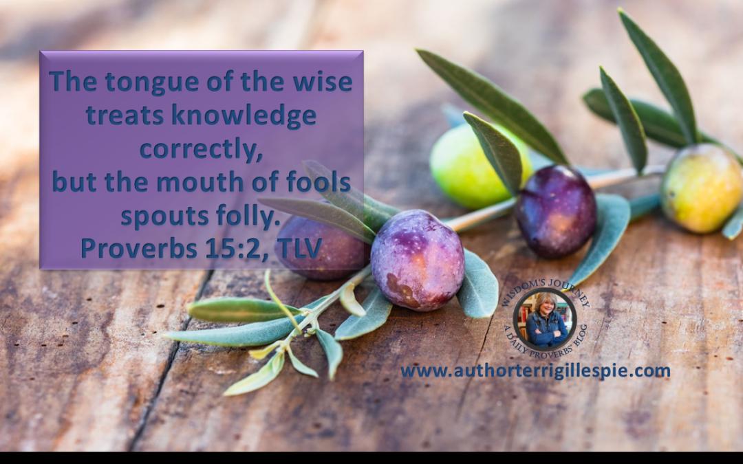 Wisdom's Journey: Proverbs 15:2