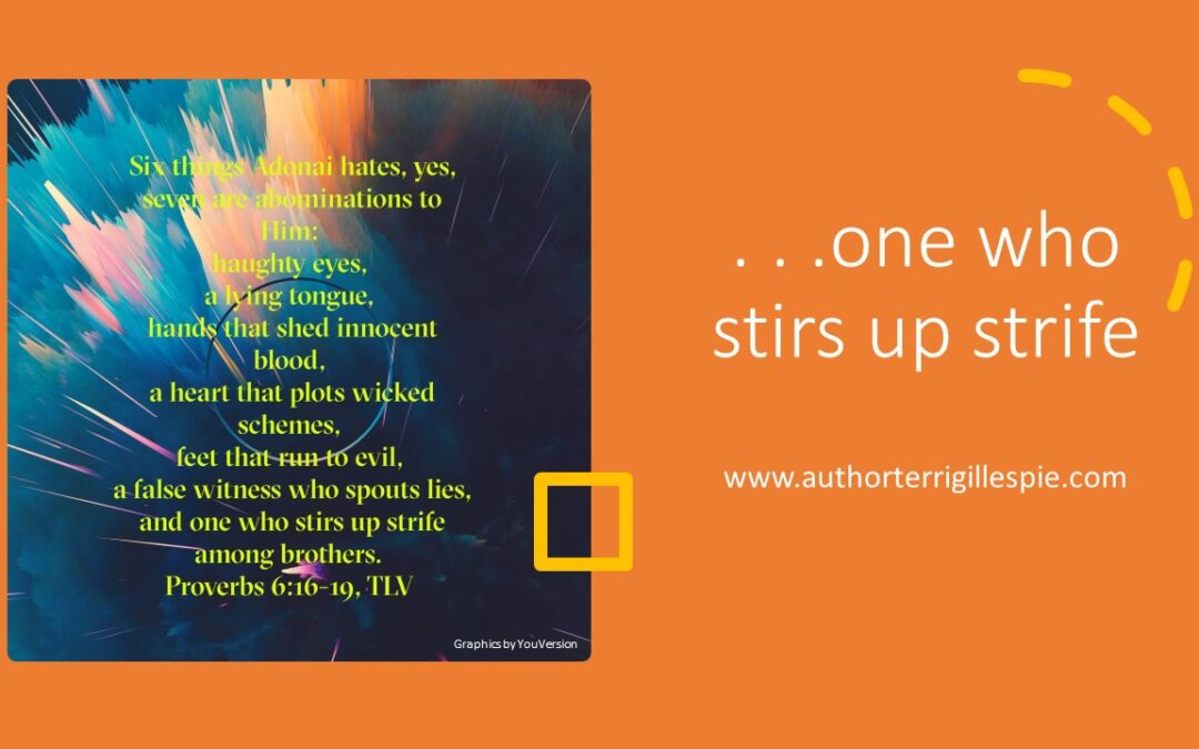 Daily Touch: . . . one who stirs up strife
