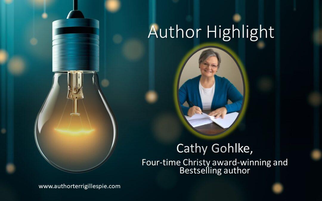 Author Highlight: Cathy Gohlke, Multi-Christy Award Winner and Bestselling Author
