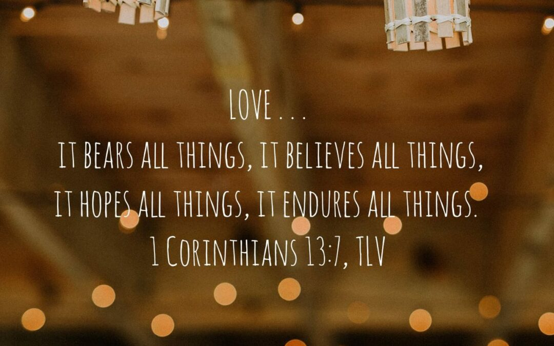 Daily Word: 1 Corinthians 13:7