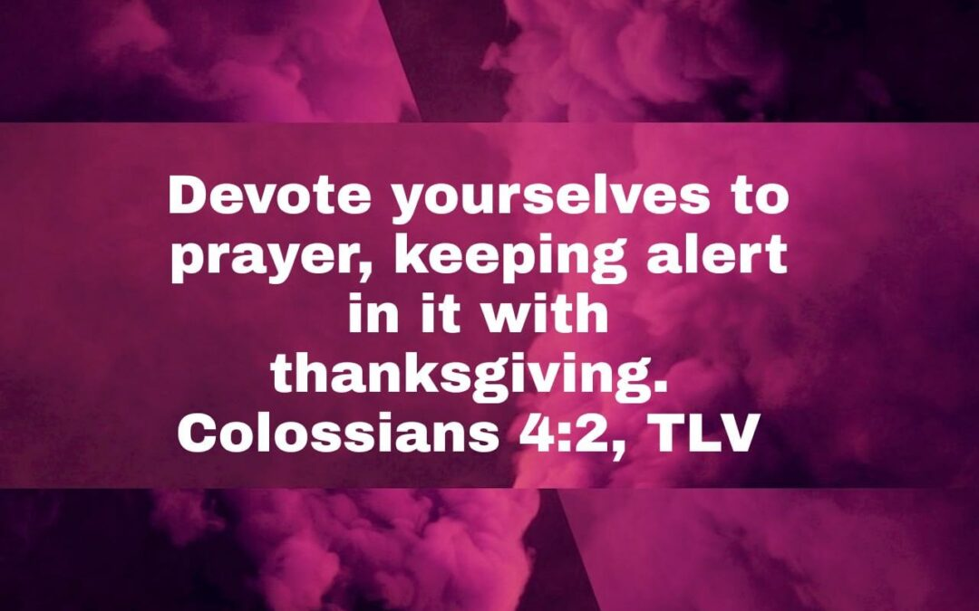 Daily Word: Colossians 4:2
