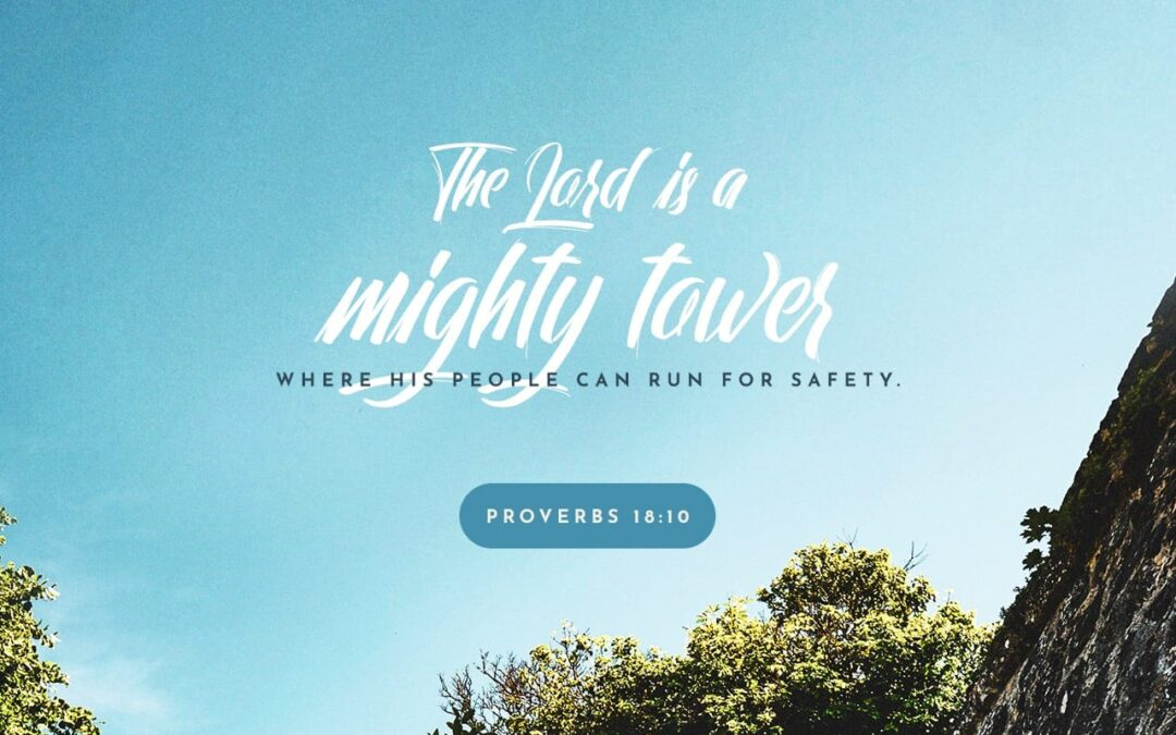 Daily Word: Proverbs 18:10