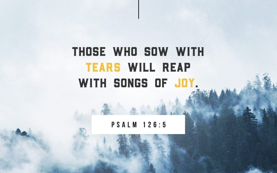 Daily Word: Psalm 126:5