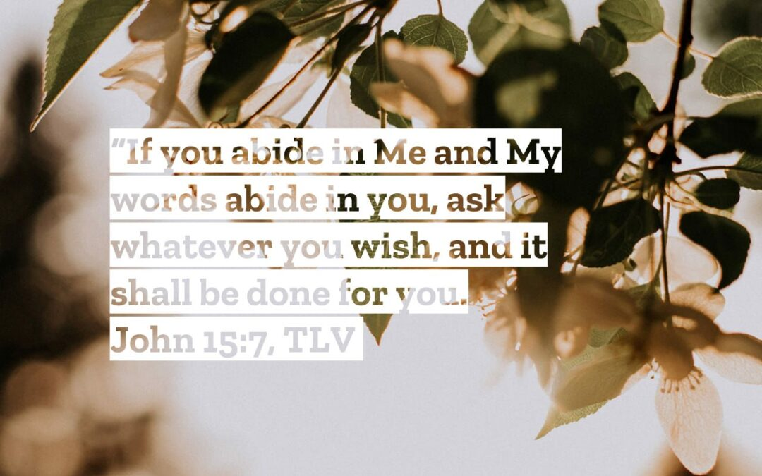 Daily Word: John 15:7