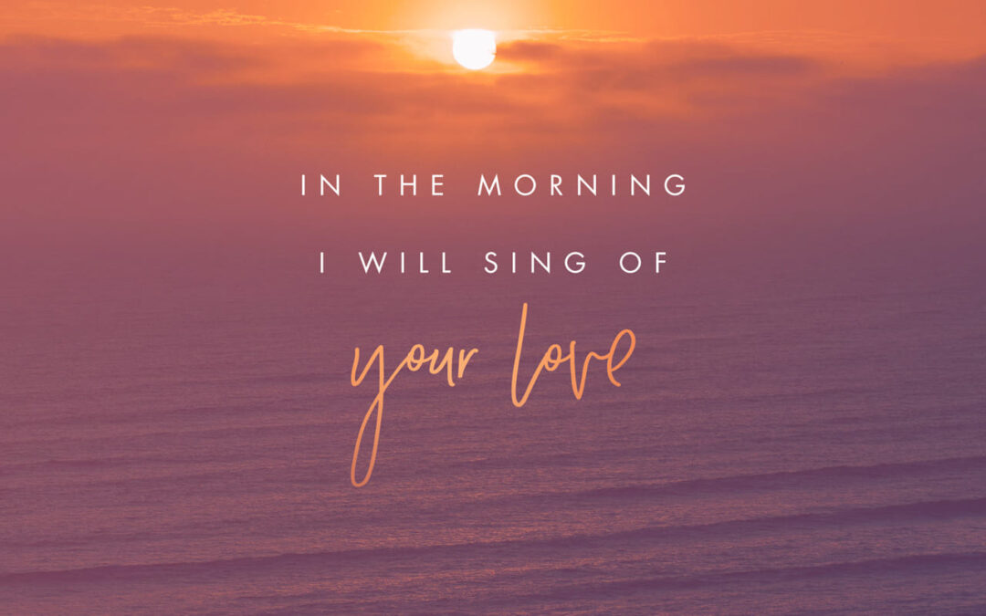 Daily Word: Psalm 59:17 [16]