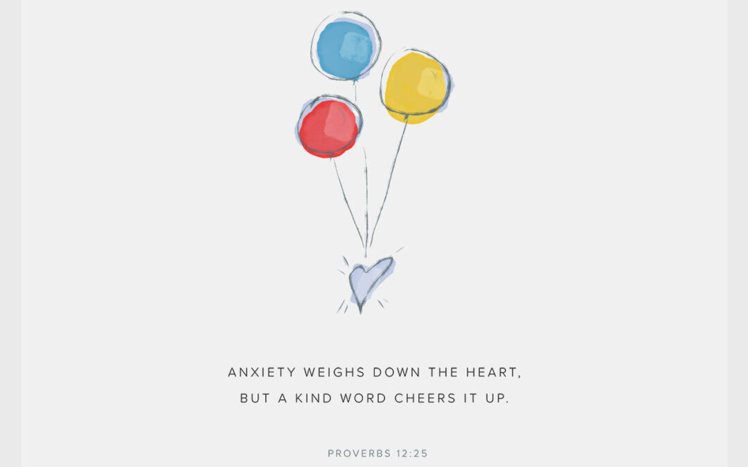 Daily Word: Proverbs 12:25